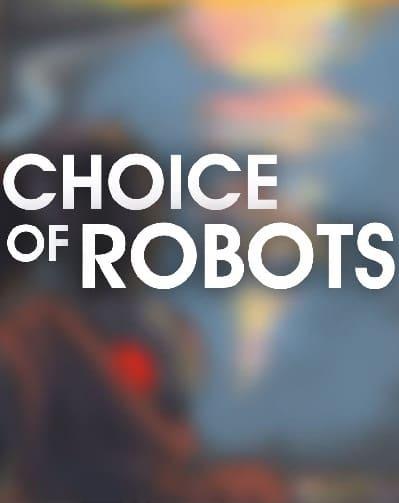 Обзор игры Choice of Robots