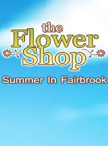 Обзор игры The Flower Shop: Summer In Fairbrook