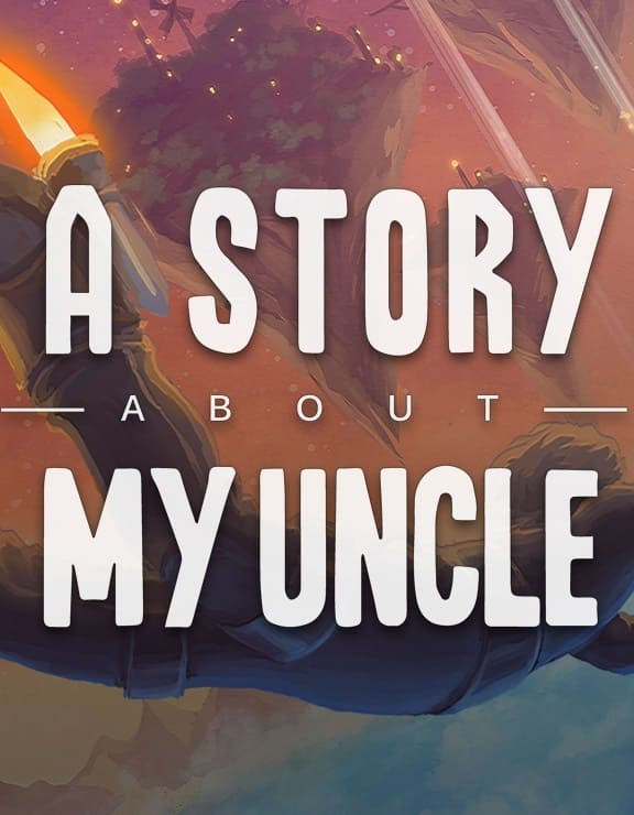 Обзор игры A Story About My Uncle
